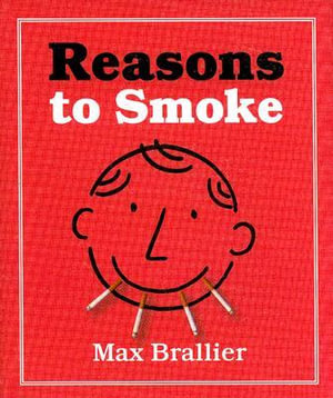 Reasons to Smoke : Mini Books - Max Braillier