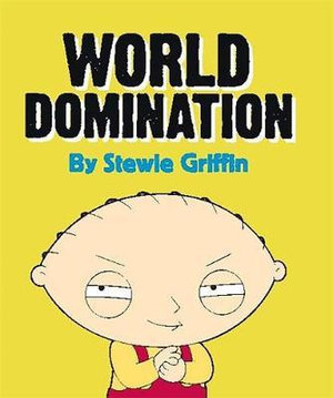 Family Guy : Stewie's World Domination Kit - Seth MacFarlane