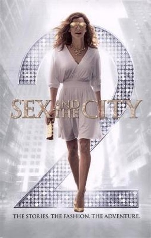Sex and the City 2: The Stories. The Fashion. The Adventure. Eric Cyphers, Sarah Jessica Parker and Michael Patrick King