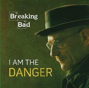 Breaking Bad : I Am the Danger - Running Press