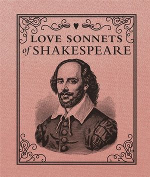Love Sonnets of Shakespeare - William Shakespeare