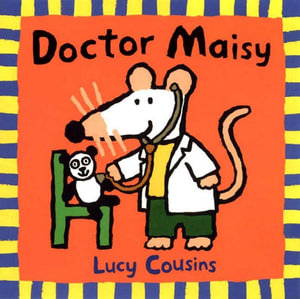 Doctor Maisy : Maisy Series - Lucy Cousins