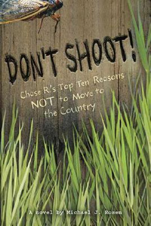 Don't Shoot! : Chase R.'s Top Ten Reasons Not to Move to the Country - Michael J Rosen