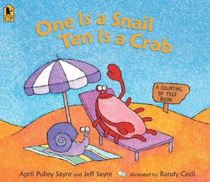 One Is a Snail, Ten Is a Crab : A Counting by Feet Big Book - April Pulley Sayre