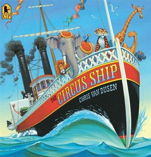 The Circus Ship : Big Book - Chris Van Dusen