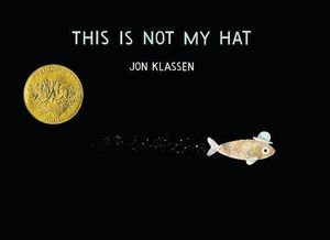 This Is Not My Hat - Jon Klassen