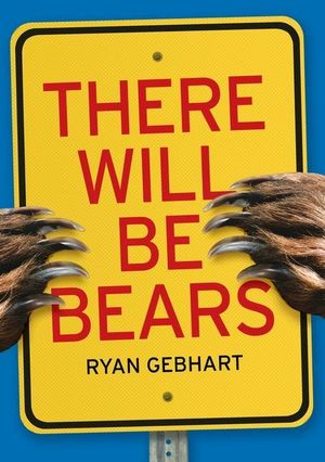 There Will Be Bears - Ryan Gebhart