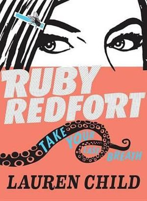 Ruby Redfort Take Your Last Breath : Ruby Redfort Trilogy - Book 2 - Lauren Child