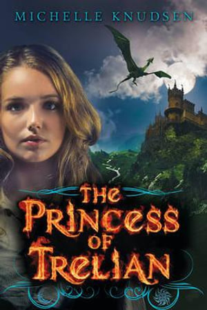 The Princess of Trelian - Michelle Knudsen