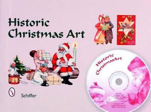 Historic Christmas Art : Santa, Angels, Poinsettia, Holly, Nativity, Children, and More Royalty-Free Images on CD - Mary L. Martin