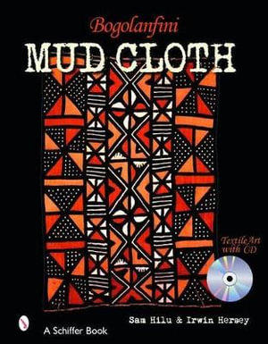 Bogolanfini Mud Cloth : Textile Art with CD - Sam Hilu