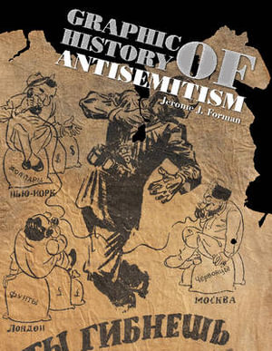 Graphic History of Antisemitism - Jerome J. Forman