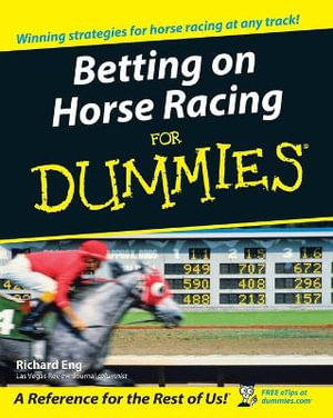 Betting On Horse Racing For Dummies - Richard Eng