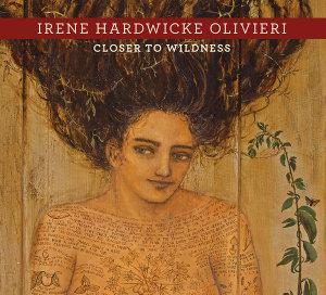 Irene Hardwicke Olivieri A228 : Closer to Wildness - Irene Hardwicke Olivieri