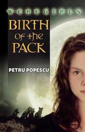 Birth of the Pack : Weregirls - Petru Popescu