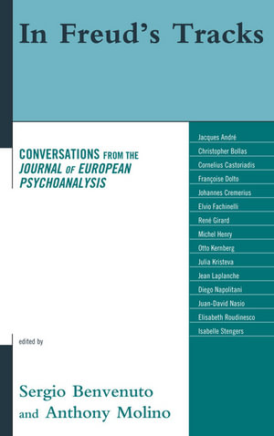 In Freud's Tracks : Conversations from the Journal of European Psychoanalysis - Benvenuto/Molino
