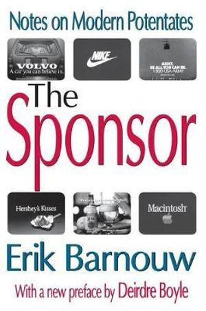 The Sponsor : Notes on Modern Potentates - Erik Barnouw