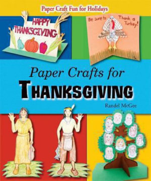 Paper Crafts for Thanksgiving : Paper Craft Fun for Holidays - Randel McGee