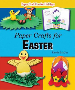 Paper Crafts for Easter : Paper Craft Fun for Holidays - Randel McGee