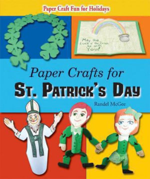 Paper Crafts for St. Patrick's Day : Paper Craft Fun for Holidays - Randel McGee