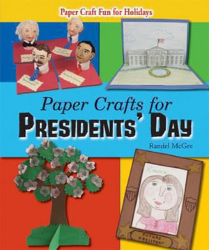 Paper Crafts for Presidents' Day - Randel McGee