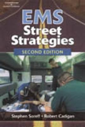 EMS Street Strategies Stephen M. Soreff and Robert T. Cadigan