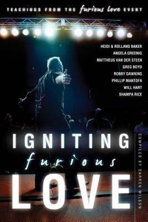 Igniting Furious Love : Teachings from the Furious Love Event - Mattheus Van Der Steen