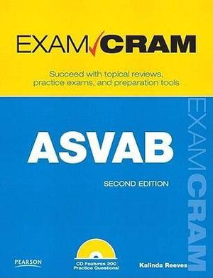 ASVAB Exam Cram : Armed Services Vocational Aptitude Battery - Reeves Kalinda