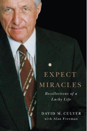 Expect Miracles : Recollections of a Lucky Life - David M. Culver