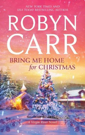 Bring Me Home for Christmas : Virgin River Novels - Robyn Carr