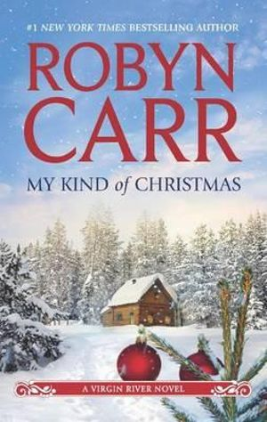 My Kind of Christmas : Virgin River Series : Book 20 - Robyn Carr