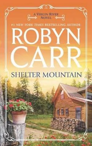 Shelter Mountain : Virgin River Novels - Robyn Carr
