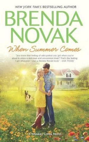 When Summer Comes : Whiskey Creek Trilogy: Book 3 - Brenda Novak