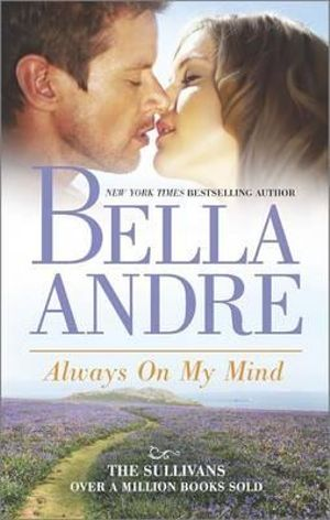 Always on My Mind : Sullivans - Bella Andre