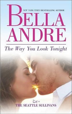 The Way You Look Tonight : Seattle Sullivans - Bella Andre