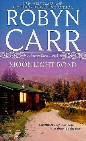 Moonlight Road : Virgin River Novels - Robyn Carr