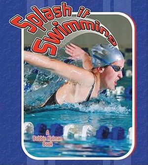 Splash It Swimming (Sports Starters) Suzy Gazlay
