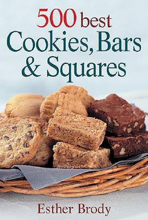 500 Best Cookies, Bars and Squares - Esther Brody