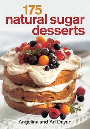175 Natural Sugar Desserts - Angeline Dayan