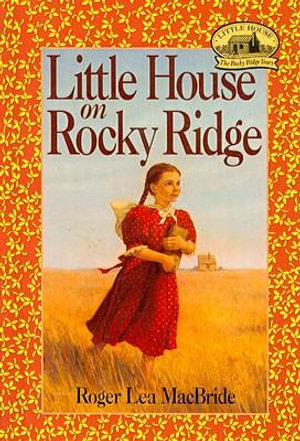 Little House on Rocky Ridge - Roger Lea MacBride