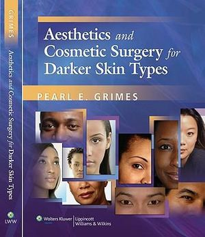 Aesthetics and Cosmetic Surgery for Darker Skin Types Pearl E. Grimes