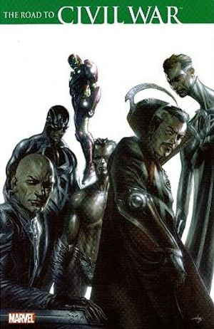 The Road to Civil War Brian Michael Bendis, J. Michael Straczynski, Alex Maleev and Ron Garney