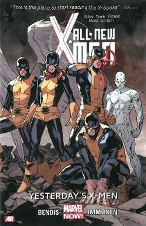 Marvel Now! : All-New X-Men : Yesterday's X-Men : Volume 1 - Brian Michael Bendis