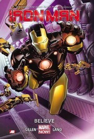 Iron Man : Believe (Marvel Now) : Volume 1 - Kieron Gillen