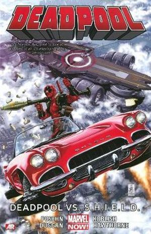 Deadpool Volume 4: Deadpool vs. S.H.I.E.L.D.  : Marvel Now! Series - Gerry Duggan