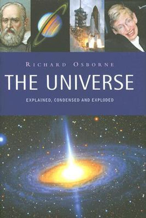 Universe : Explained, Condensed and Exploded - Richard Osborne