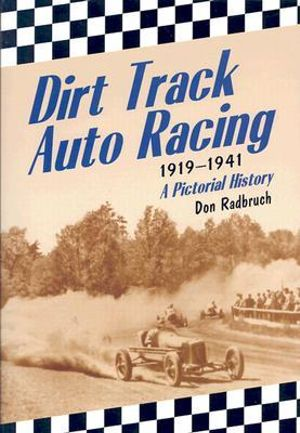 Auto Racing History on Booktopia   Dirt Track Auto Racing  1919 1941  A Pictorial History By