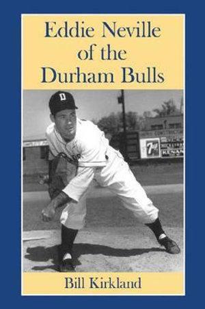 Eddie Neville of the Durham Bulls - Bill Kirkland