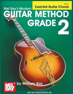 Guitar Method Grade 2 : Essential Guitar Chords - William Bay
