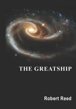 The Greatship - Robert Reed